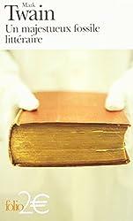 Un majestueux fossile littéraire et autres nouvelles