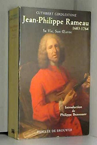 Jean Philippe Rameau - Sa Vie, Son oeuvre
