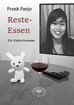 Reste-Essen: Ein Endzeitroman