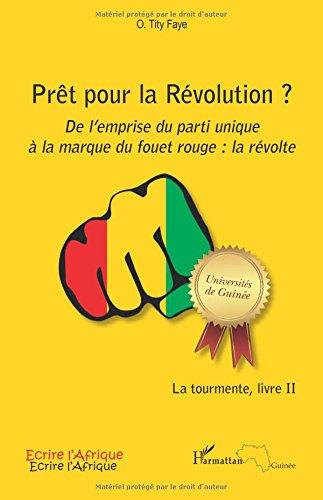 Prt pour la Rvolution ? De l'emprise du parti unique  la marque du fouet rouge : la rvolte