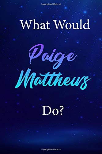 What Would Paige Matthews Do?: Paige Matthews Journal Diary Notebook