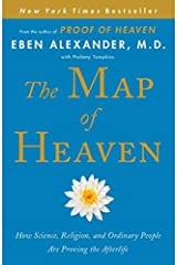 The Map of Heaven: How Science, Religion, and Ordinary People Are Proving the Afterlife by Eben Alexander M.D. (2014-10-07) Hardcover