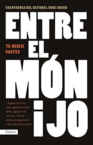 Entre el món i jo (Catalan Edition) por Ta-Nehisi Coates