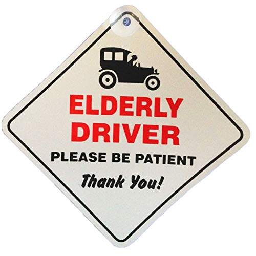Elderly Driver Please Be Patient Funny Window Sucker Sign