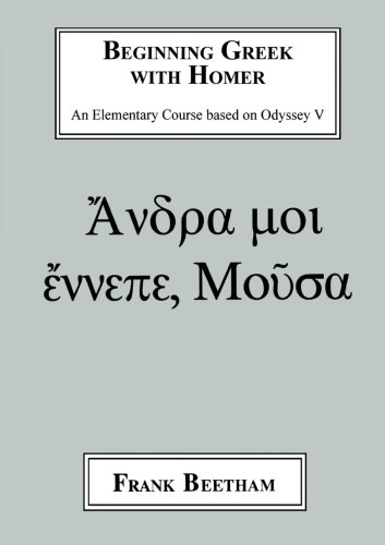 Beginning Greek with Homer: An Elemental Course Based on Odyssey V