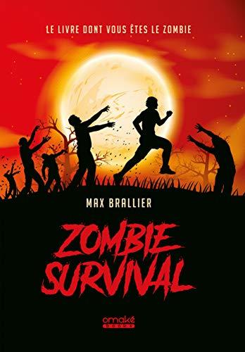Zombie Survival - Le Livre dont vous êtes le zombie