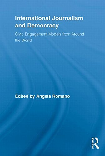International Journalism and Democracy: Civic Engagement Models from Around the World (Routledge Research in Cultural and Media Studies) (2013-02-16)