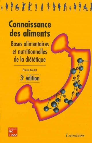 Connaissance des aliments : Bases alimentaires et nutritionnelles de la diététique
