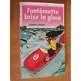 Fantômette brise la glace (Bibliothèque rose)