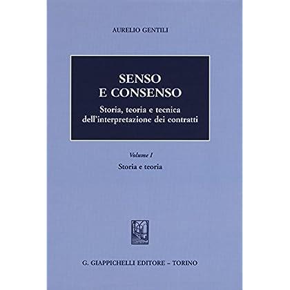 Senso E Consenso. Storia, Teoria E Tecnica Dell'interpretazione Dei Contratti: 1
