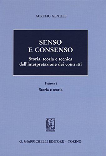Senso e consenso. Storia, teoria e tecnica dell'interpretazione dei contratti: 1 por Aurelio Gentili
