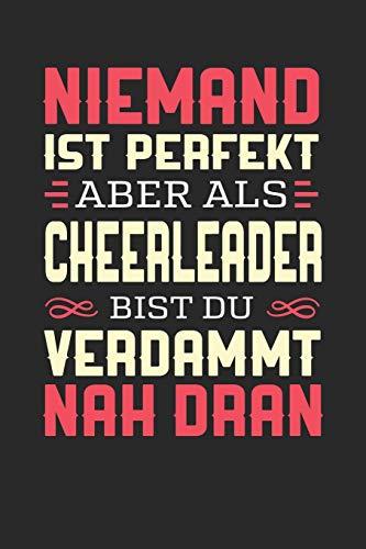NIEMAND IST PERFEKT ABER ALS CHEERLEADER BIST DU VERDAMMT NAH DRAN: Notizbuch A5 kariert 120 Seiten, Notizheft / Tagebuch / Reise Journal, perfektes Geschenk für Cheerleader