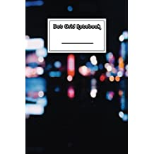 Dot Grid Notebook: Blurred City Lights Notebook | Beautiful 100-Page Dotted Bullet Work Book to Write in | Stylish 6 X 9 Dot Journal (Cool Notebooks)