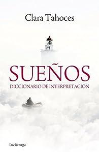 Sueños. Diccionario de interpretación par Clara Tahoces