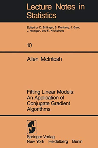Fitting Linear Models: An Application Of Conjugate Gradient Algorithms (Lecture Notes in Statistics (10), Band 10)