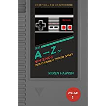 The A-Z of NES Games: Volume 1 (The A-Z of Retro Gaming)