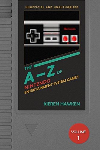 The A-Z of NES Games: Volume 1 (The Nintendo Entertainment System) por Kieren Hawken