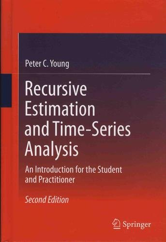 Recursive Estimation and Time-Series Analysis : An Introduction for the Student and Practitioner par Peter C. Young