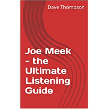 Joe Meek - the Ultimate Listening Guide (English Edition)