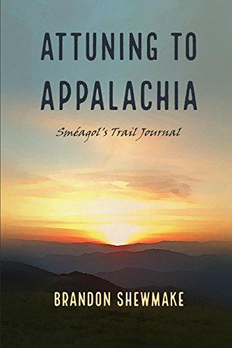 Attuning to Appalachia: Smeagol\'s Trail Journal