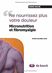 Ne nourrissez plus votre douleur micronutrition et fibromyalgie