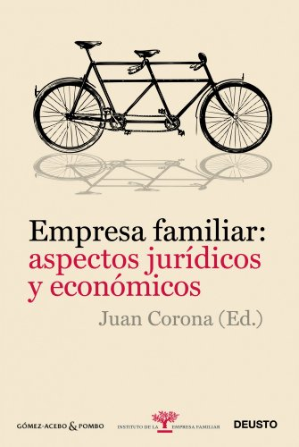 Empresa familiar: aspectos jurídicos y económicos (Deusto-Instituto de la Empresa Familiar)