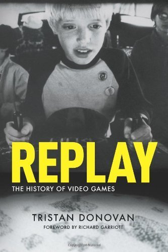 by Donovan, Tristan Replay: The History of Video Games (2010) Paperback