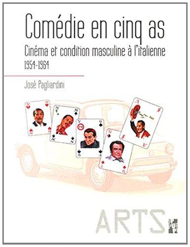 Comédie en cinq as : Cinéma et condition masculine à l'italienne (1954-1964)