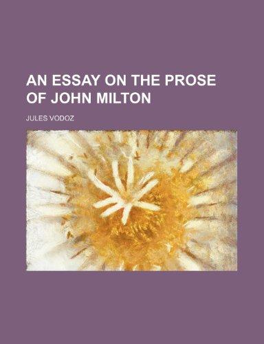 An Essay on the Prose of John Milton