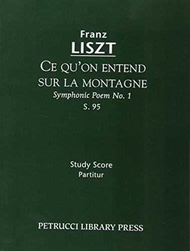 Ce qu'on entend sur la montagne (Symphonic Poem No.1), S.95: Study score