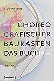 Choreografischer Baukasten. Das Buch (2. Aufl.) (TanzScripte)