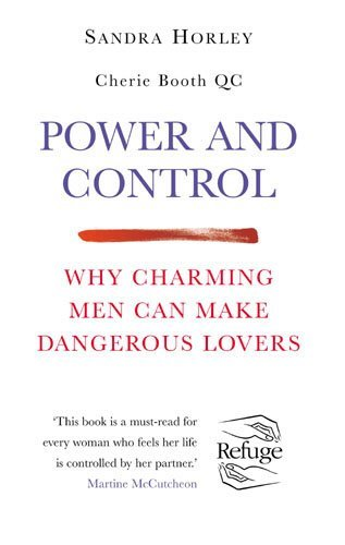 Power and Control: Why Charming Men Can Make Dangerous Lovers by Sandra Horley (2002-04-01)