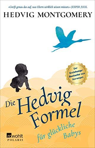 Die Hedvig-Formel für glückliche Babys (Hedvig Montgomery, Band 2) - Säuglings-baby-formel