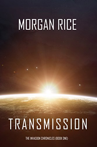 Transmission (The Invasion Chronicles-Book One): A Science Fiction Thriller (English Edition)
