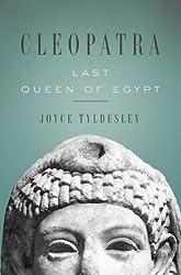 Cleopatra: Last Queen of Egypt by Joyce Tyldesley (2008-08-26)