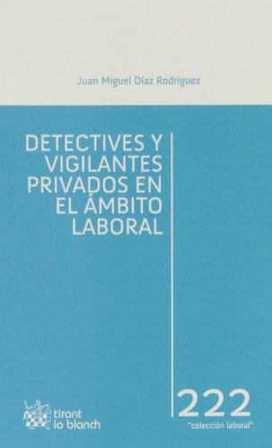 Detectives y vigilantes privados en el ámbito laboral por Juan Miguel Díaz Rodríguez