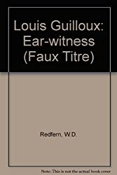 Louis Guilloux: Ear-witness