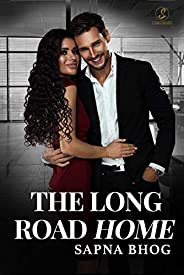 The Long Road Home: An Indian Billionaire romance (Sehgal Family & Friends Boo