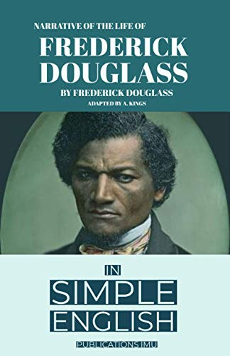 Narrative of the Life of Frederick Douglass: In Simple English (English Edition)