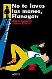 No te laves las manos, Flanagan (Literatura Juvenil (A Partir De 12 Años) - Flanagan)