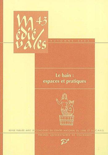 Médiévales, N° 43, Automne 2002 : Le bain : espaces et pratiques par PU Vincennes
