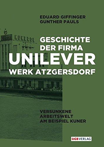 geschichte-der-firma-unilever-werk-atzgersdorf-versunkene-arbeitswelt-am-beispiel-kuner-zeitgeschich