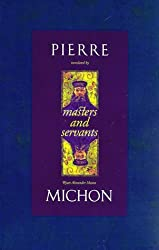 Masters and Servants by Pierre Michon (1997-01-01)