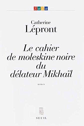 Le cahier de moleskine noire du d�lateur Mikha�l