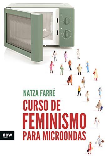 Curso de feminismo para microondas eBook: Natza Farré i ...