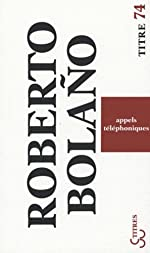 Appels téléphoniques de Roberto Bolaño