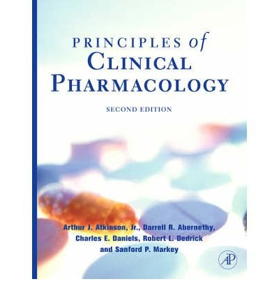 [(Principles of Clinical Pharmacology)] [Author: Arthur J. Atkinson Jr.] published on (October, 2006)
