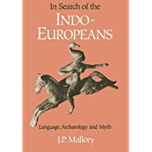 In Search of the Indo-Europeans by J. P. Mallory (1991-04-01)