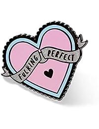 f6002c049 Punky Pins, Fucking Perfect Heart Shaped Fun Novelty Clothes Brooch Enamel  Pin
