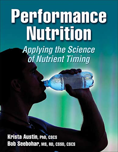 Performance Nutrition: Applying the Science of Nutrient Timing por Krista G. Austin